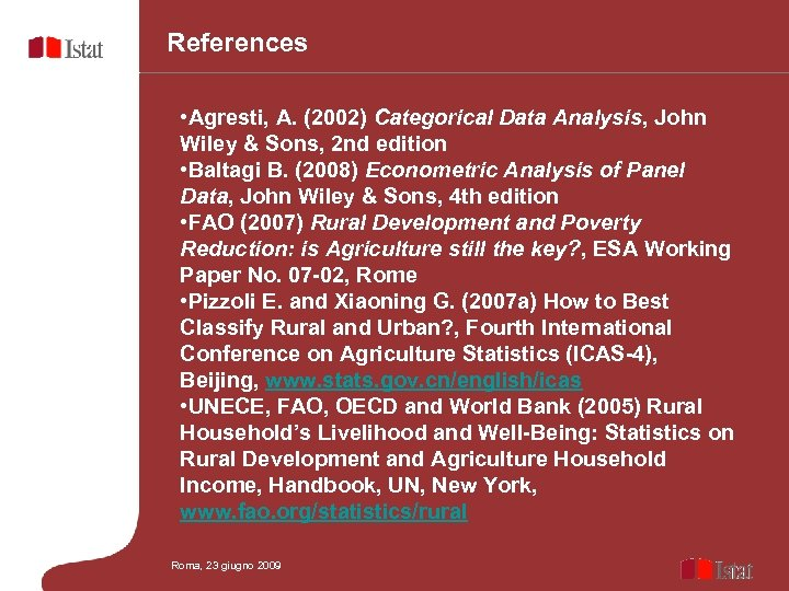References • Agresti, A. (2002) Categorical Data Analysis, John Wiley & Sons, 2 nd