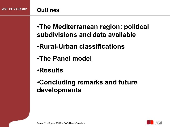 WYE CITY GROUP Outlines • The Mediterranean region: political subdivisions and data available •