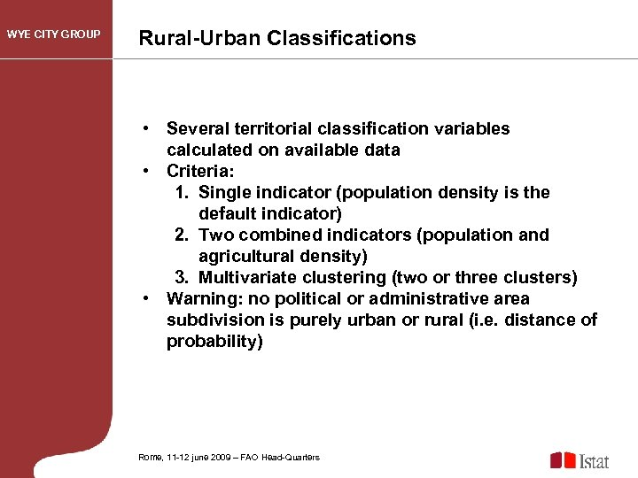 WYE CITY GROUP Rural-Urban Classifications • Several territorial classification variables calculated on available data
