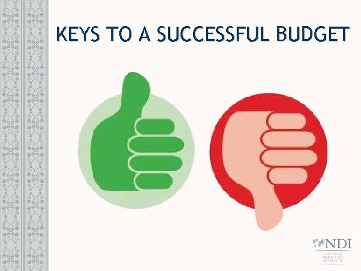 KEYS TO A SUCCESSFUL BUDGET