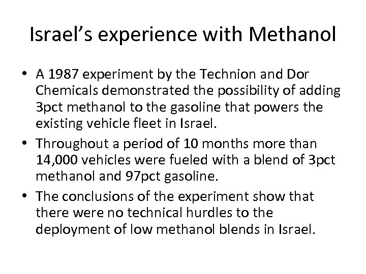 Israel's experience with Methanol • A 1987 experiment by the Technion and Dor Chemicals