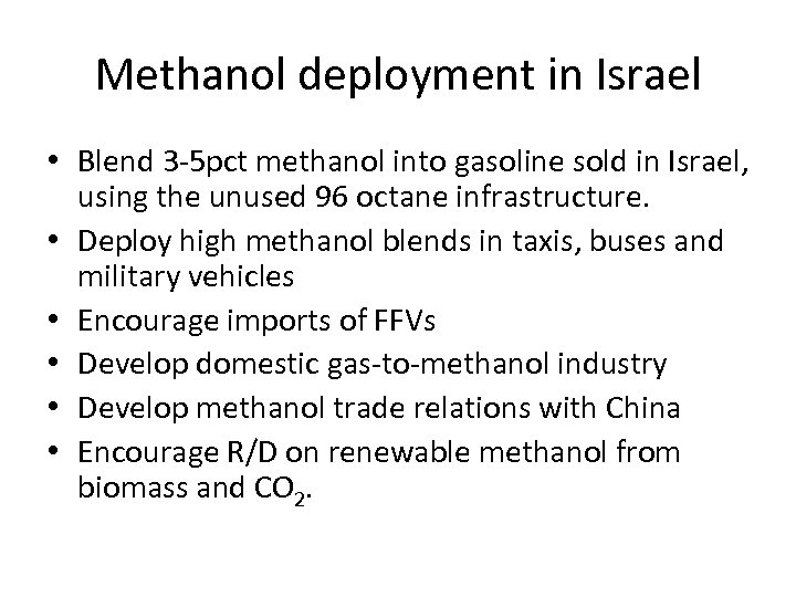 Methanol deployment in Israel • Blend 3 -5 pct methanol into gasoline sold in