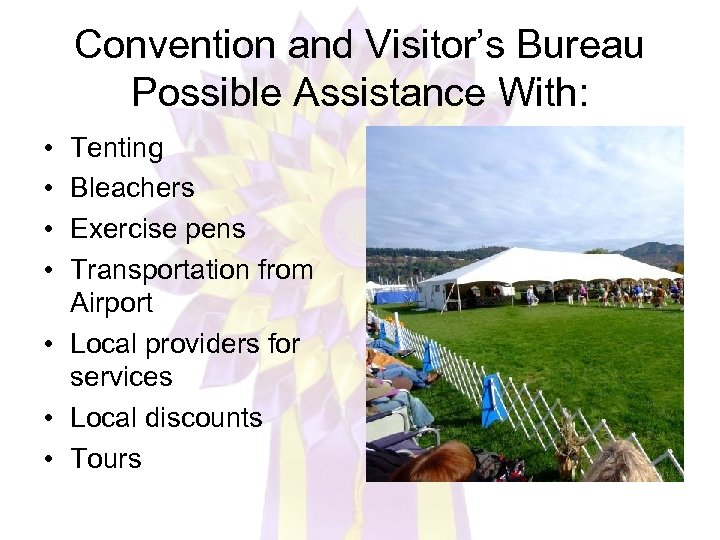 Convention and Visitor's Bureau Possible Assistance With: • • Tenting Bleachers Exercise pens Transportation