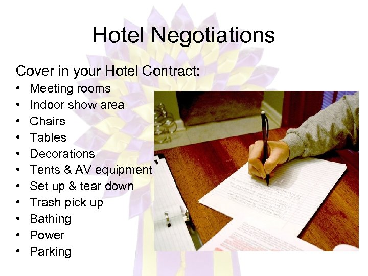 Hotel Negotiations Cover in your Hotel Contract: • • • Meeting rooms Indoor show