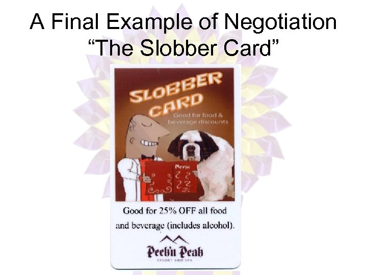 """A Final Example of Negotiation """"The Slobber Card"""""""