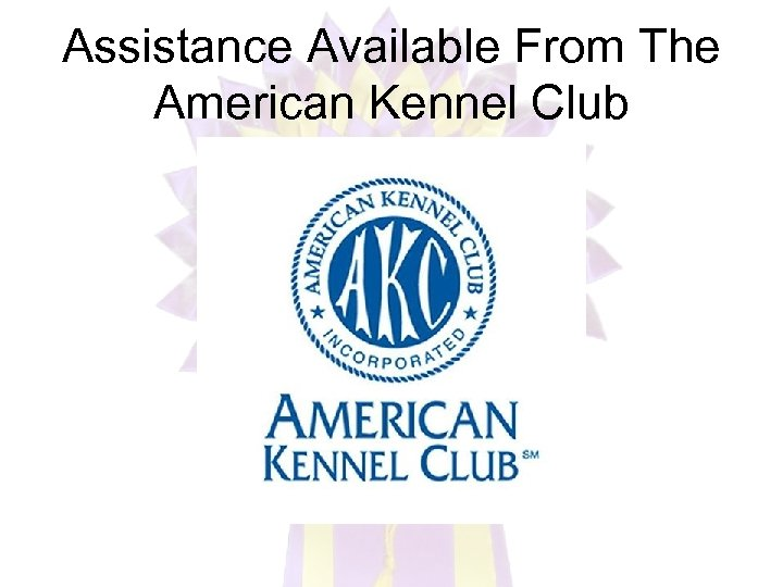 Assistance Available From The American Kennel Club