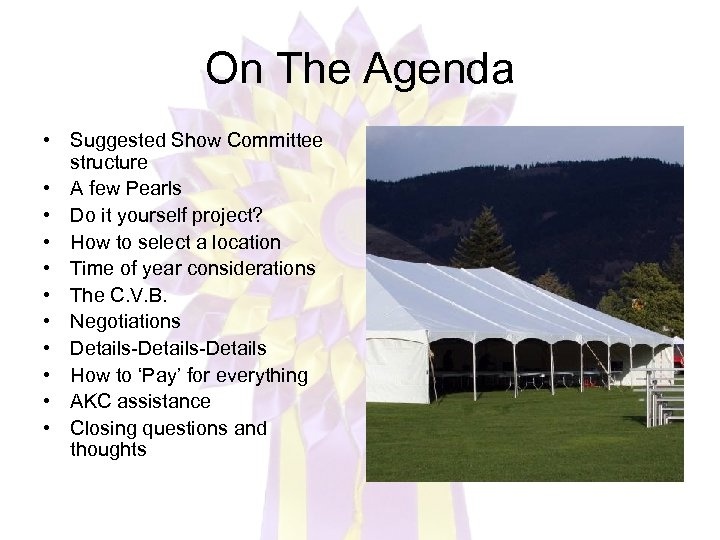 On The Agenda • Suggested Show Committee structure • A few Pearls • Do
