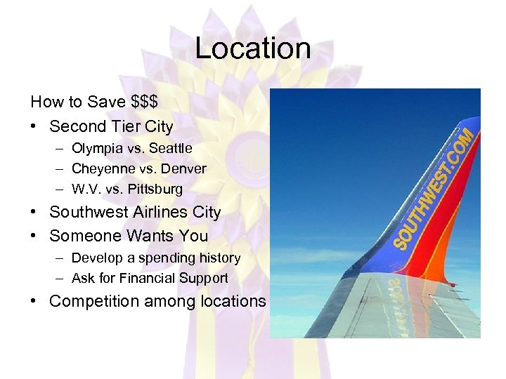Location How to Save $$$ • Second Tier City – Olympia vs. Seattle –