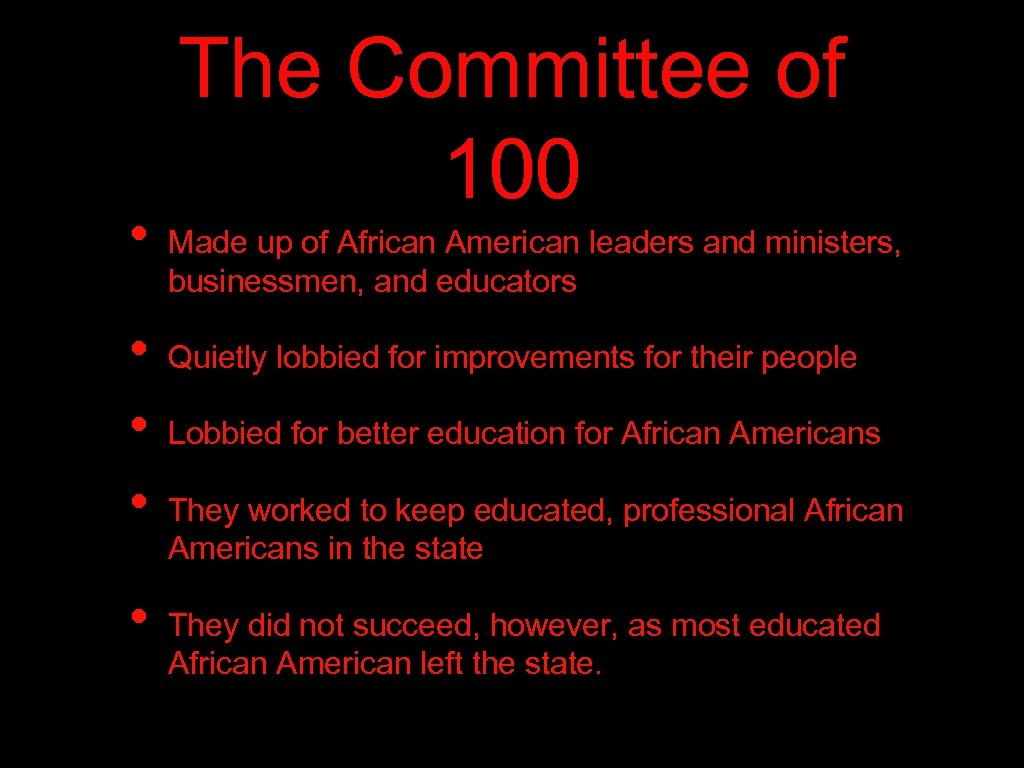 • • • The Committee of 100 Made up of African American leaders