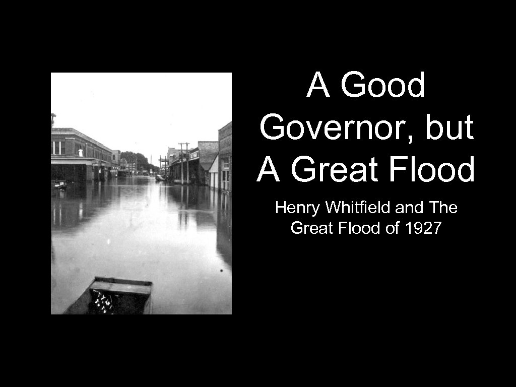 A Good Governor, but A Great Flood Henry Whitfield and The Great Flood of