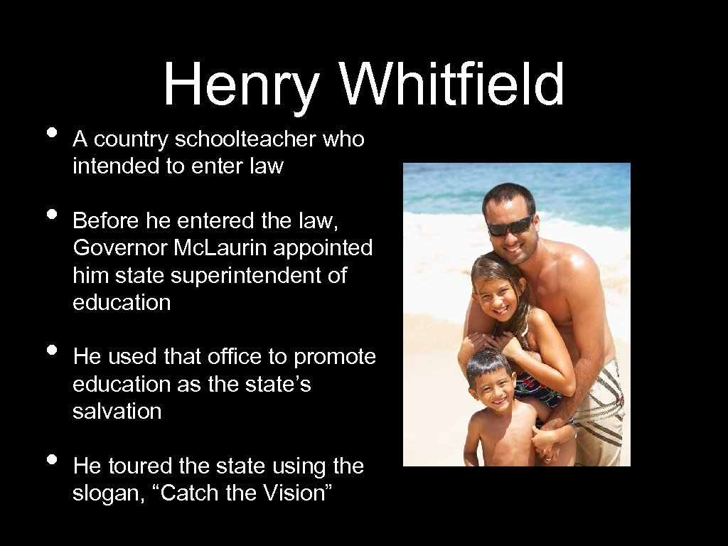 • • Henry Whitfield A country schoolteacher who intended to enter law Before
