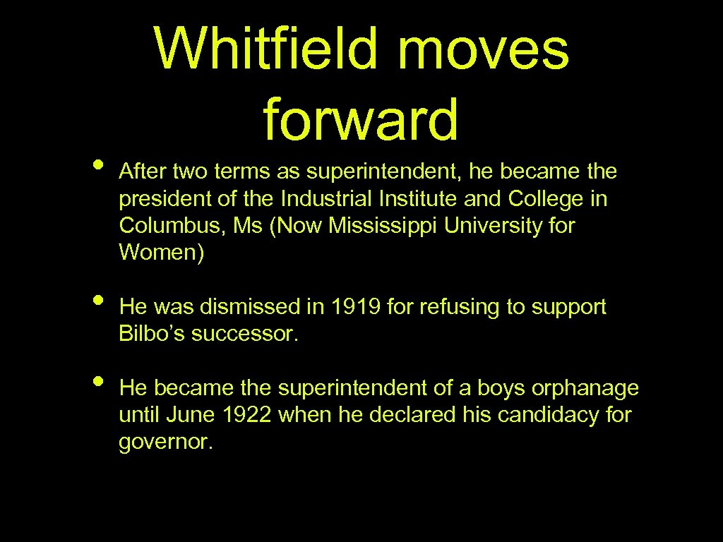 • • • Whitfield moves forward After two terms as superintendent, he became