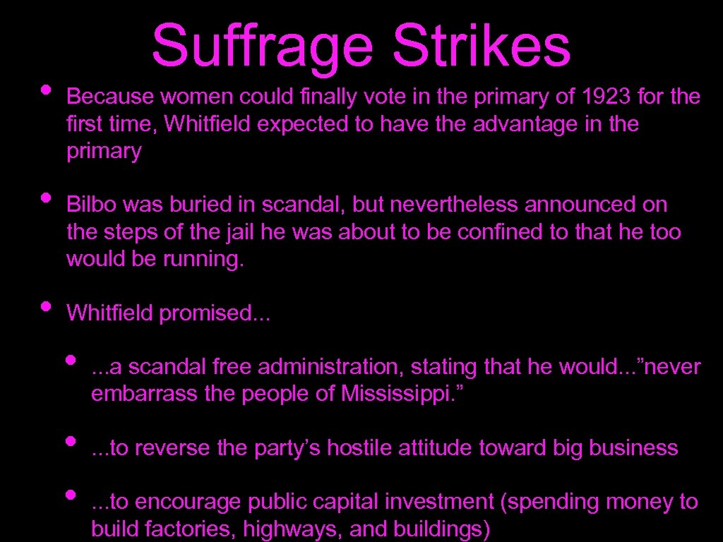 • • • Suffrage Strikes Because women could finally vote in the primary