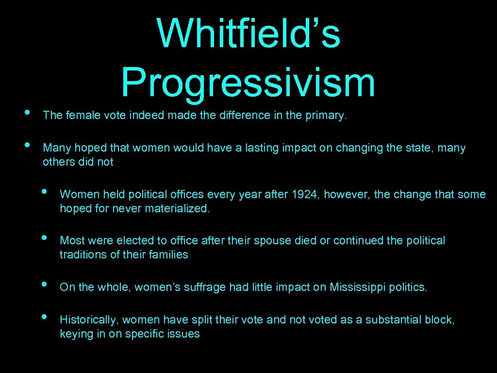 • • Whitfield's Progressivism The female vote indeed made the difference in the