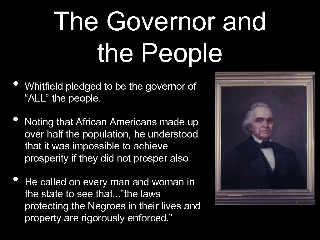 The Governor and the People • • • Whitfield pledged to be the governor