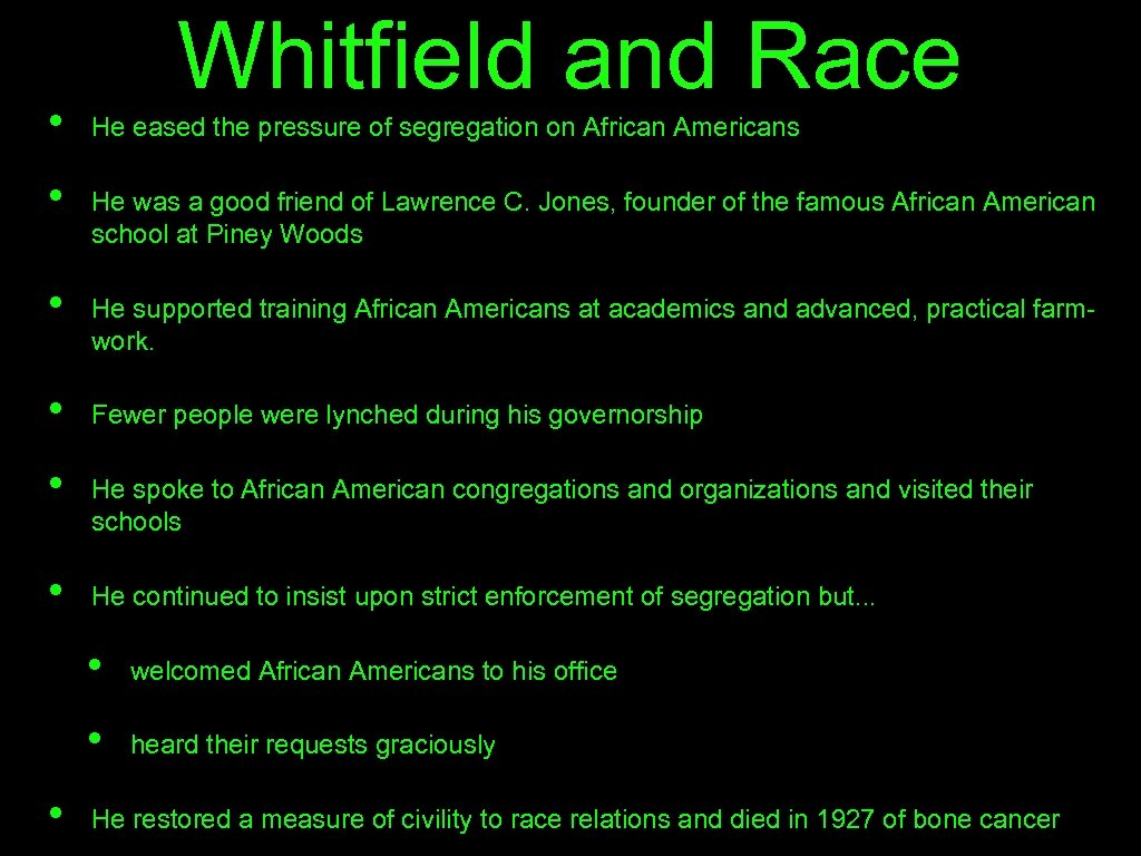• • • Whitfield and Race He eased the pressure of segregation on