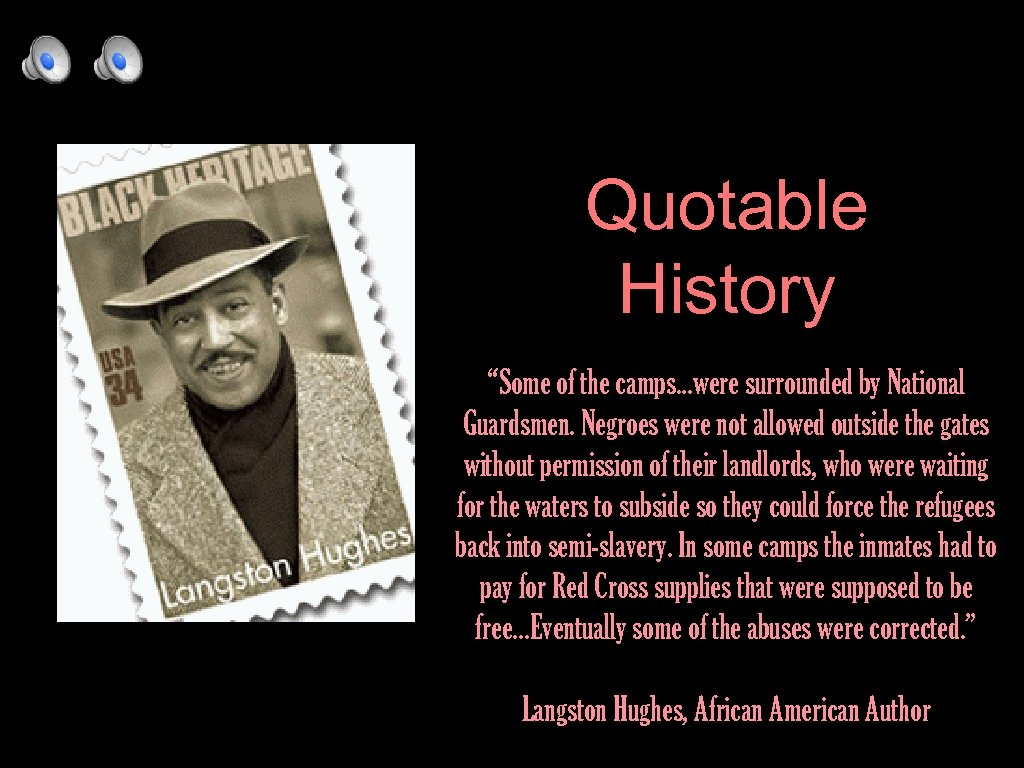"""Quotable History """"Some of the camps. . . were surrounded by National Guardsmen. Negroes"""