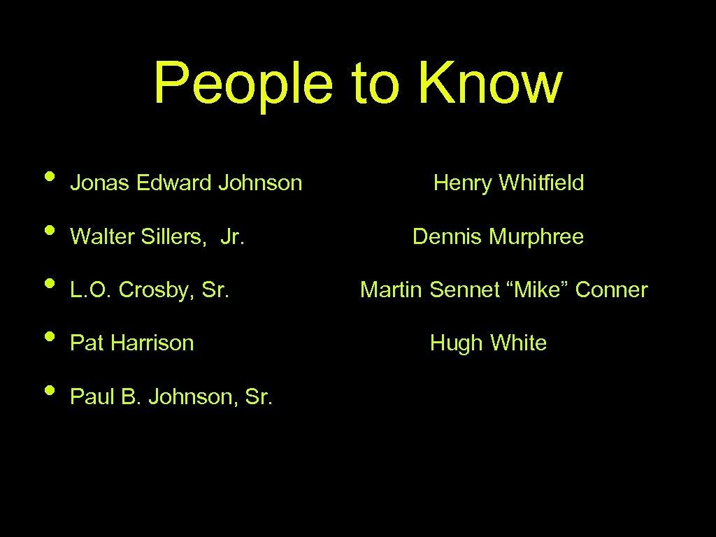 People to Know • • • Jonas Edward Johnson Walter Sillers, Jr. L. O.