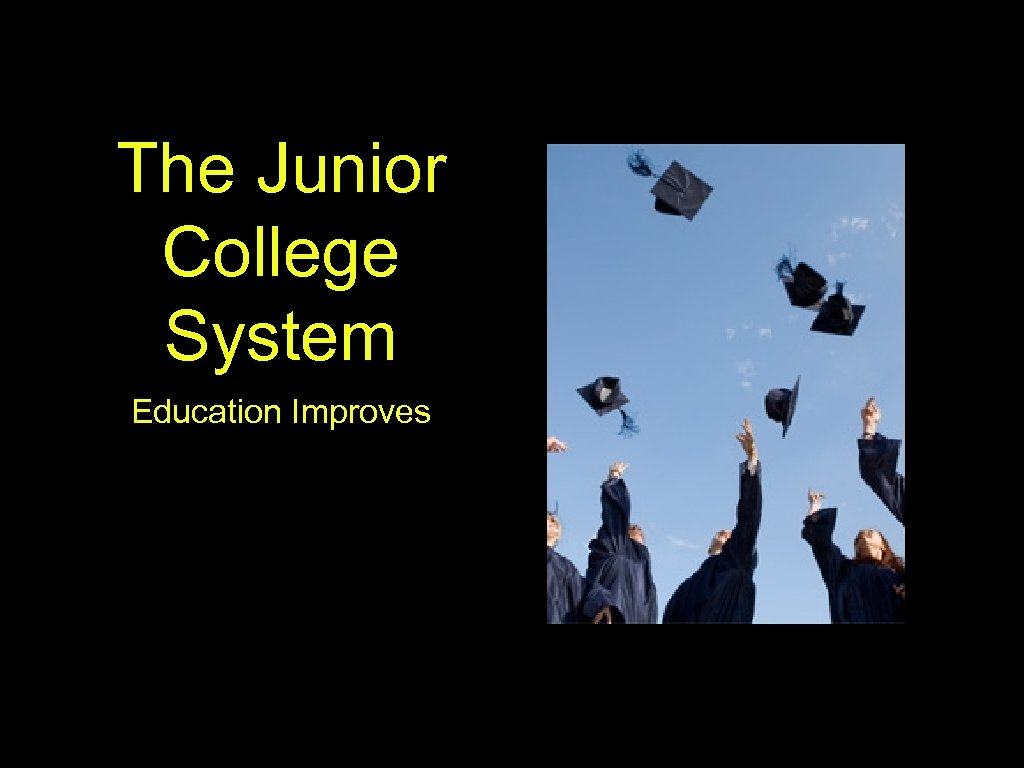 The Junior College System Education Improves