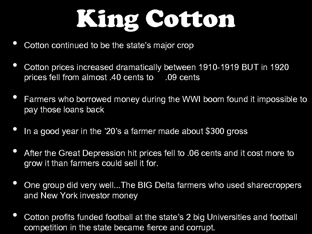 King Cotton • • Cotton continued to be the state's major crop Cotton prices