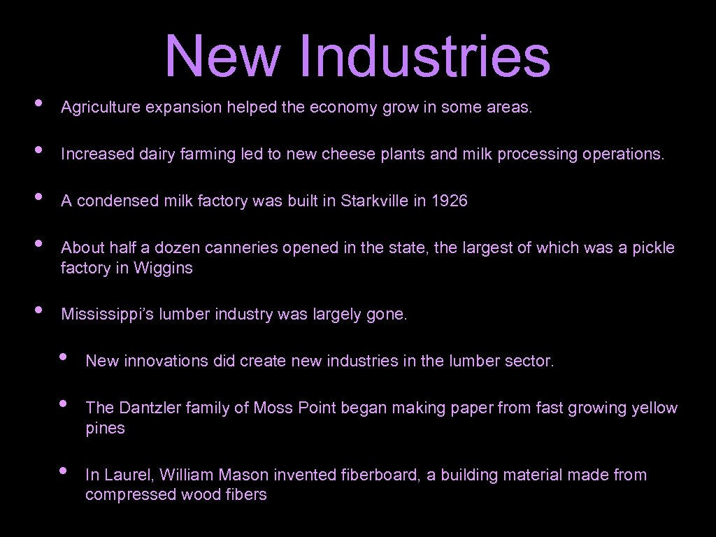 New Industries • Agriculture expansion helped the economy grow in some areas. • Increased