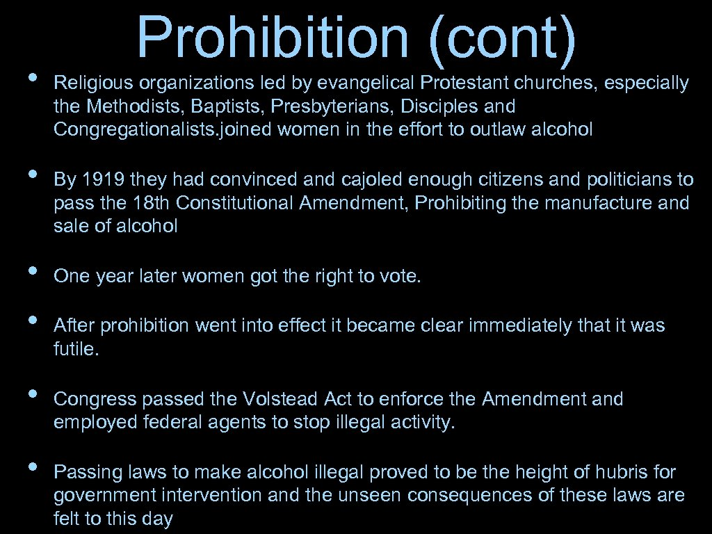 • • • Prohibition (cont) Religious organizations led by evangelical Protestant churches, especially