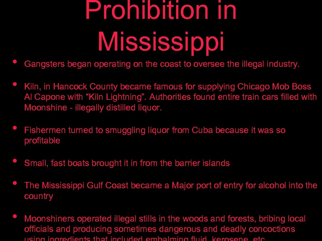 • • • Prohibition in Mississippi Gangsters began operating on the coast to