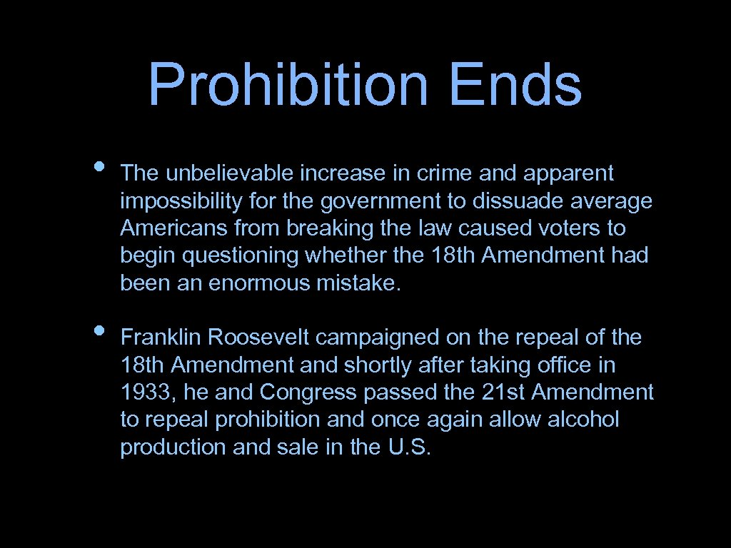 Prohibition Ends • • The unbelievable increase in crime and apparent impossibility for the
