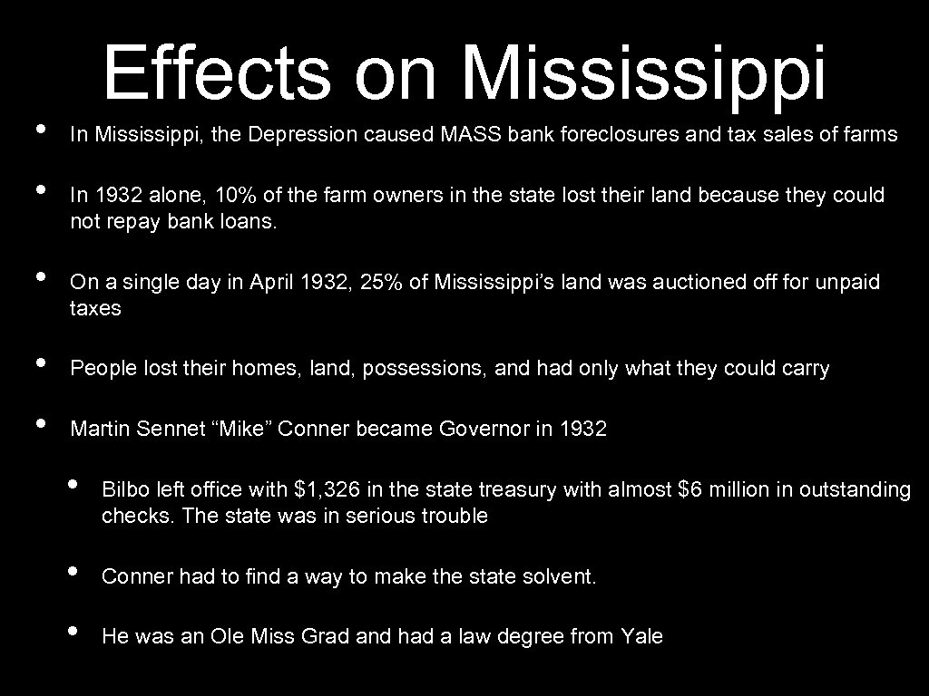 • • • Effects on Mississippi In Mississippi, the Depression caused MASS bank