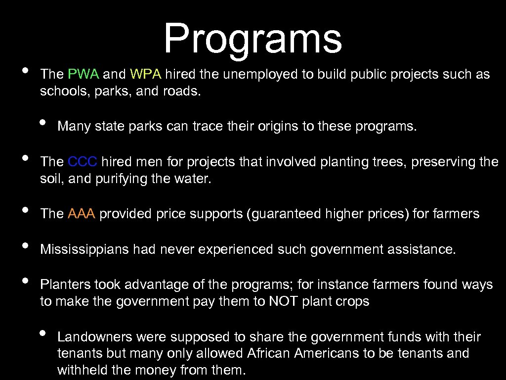 • Programs The PWA and WPA hired the unemployed to build public projects
