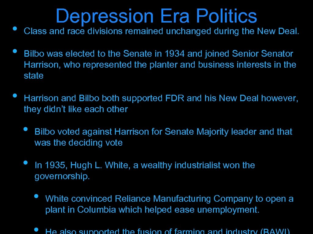 • • • Depression Era Politics Class and race divisions remained unchanged during