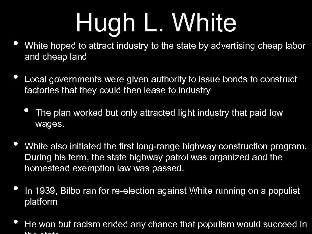 • • Hugh L. White hoped to attract industry to the state by