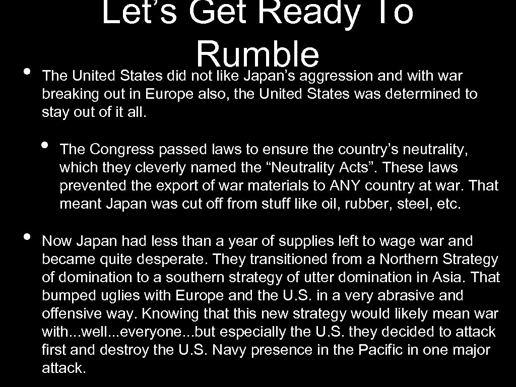 Let's Get Ready To Rumble • The United States did not like Japan's aggression