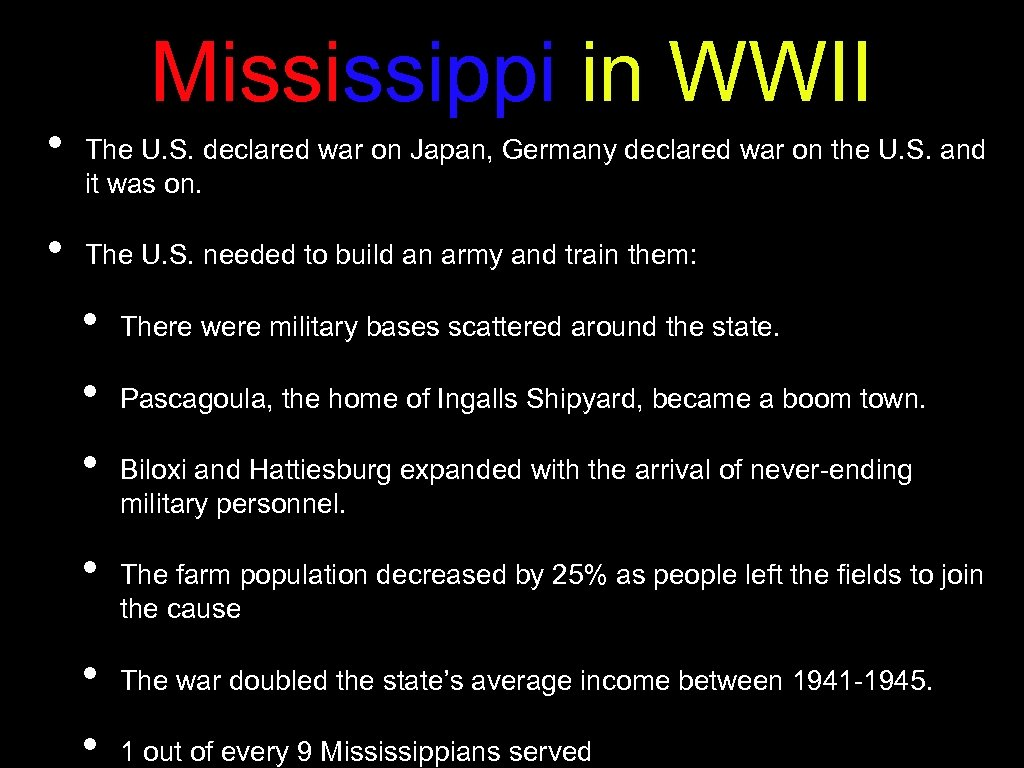 • • Mississippi in WWII The U. S. declared war on Japan, Germany