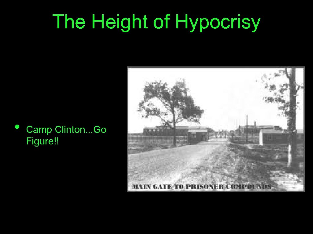 The Height of Hypocrisy • Camp Clinton. . . Go Figure!!