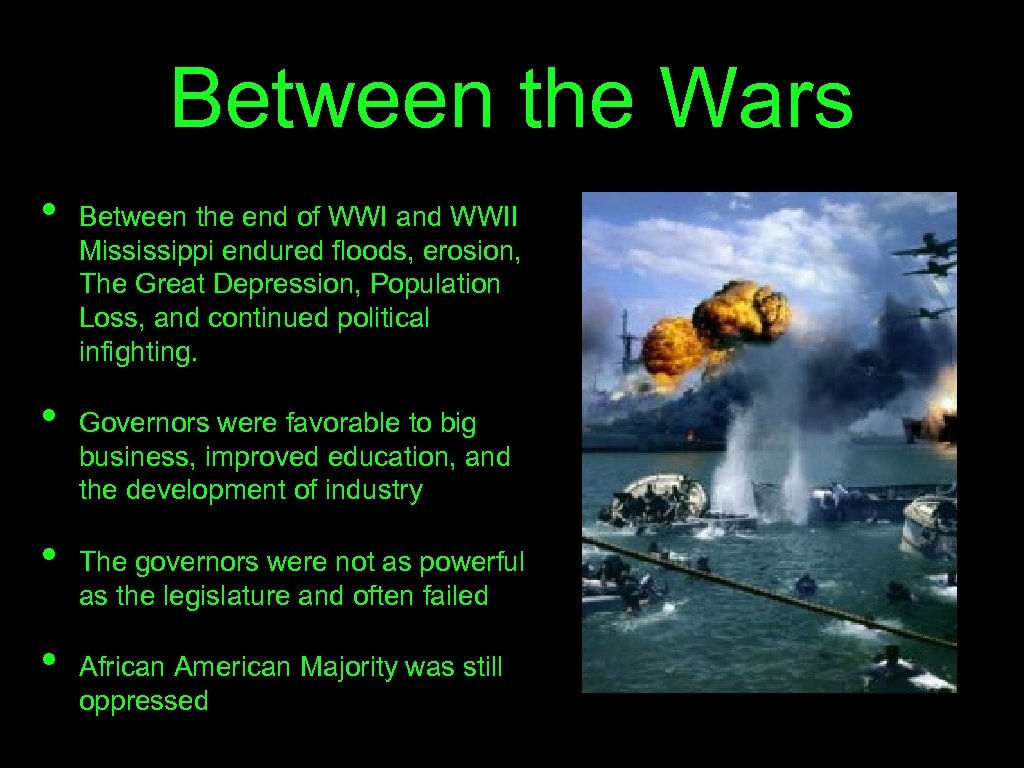 Between the Wars • • Between the end of WWI and WWII Mississippi endured