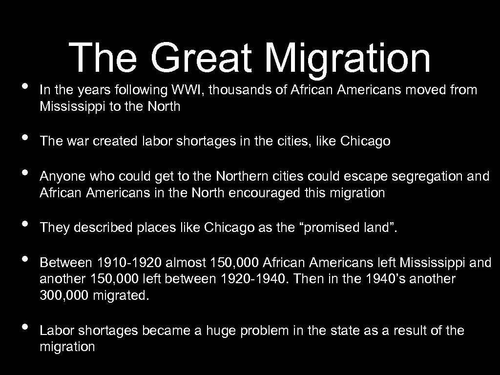 • • • The Great Migration In the years following WWI, thousands of
