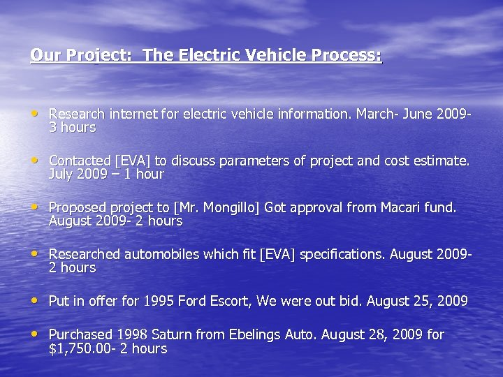Our Project: The Electric Vehicle Process: • Research internet for electric vehicle information. March-