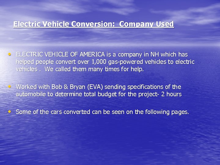 Electric Vehicle Conversion: Company Used • ELECTRIC VEHICLE OF AMERICA is a company in