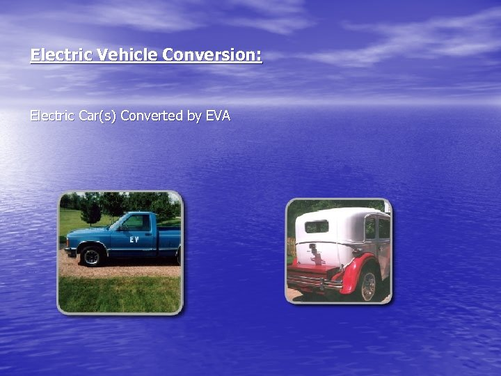 Electric Vehicle Conversion: Electric Car(s) Converted by EVA