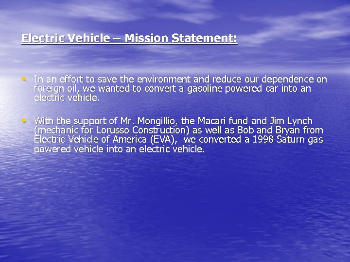 Electric Vehicle – Mission Statement: • In an effort to save the environment and