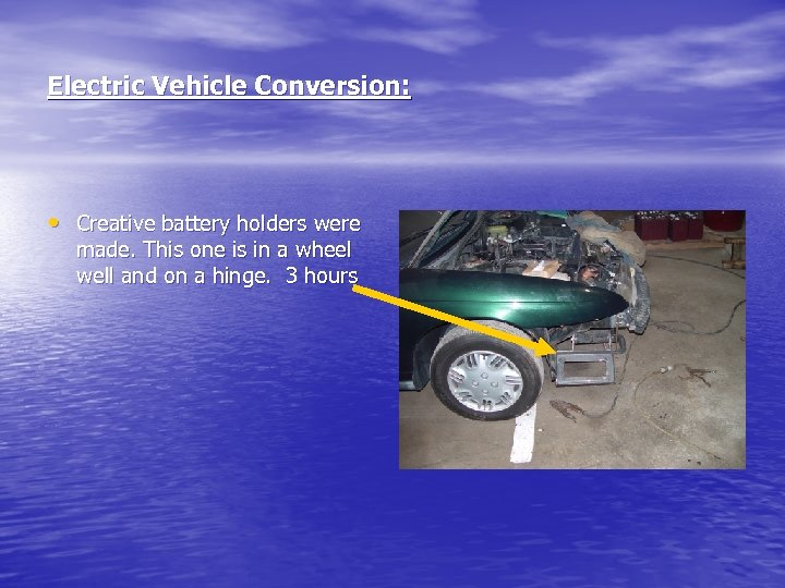 Electric Vehicle Conversion: • Creative battery holders were made. This one is in a
