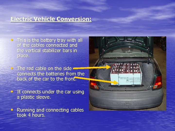 Electric Vehicle Conversion: • This is the battery tray with all of the cables