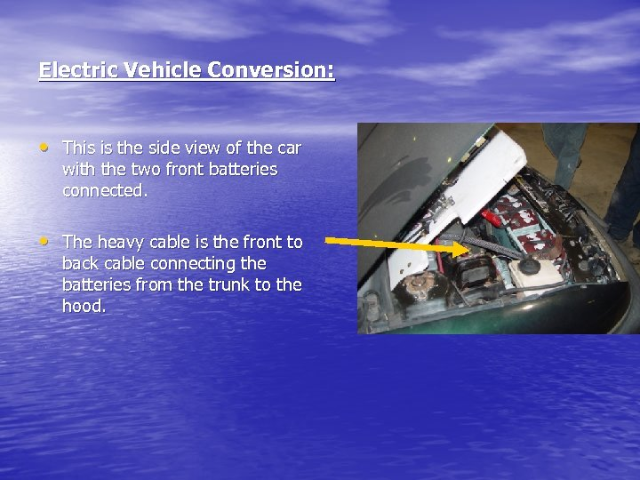 Electric Vehicle Conversion: • This is the side view of the car with the