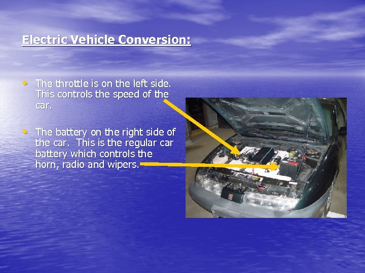 Electric Vehicle Conversion: • The throttle is on the left side. This controls the