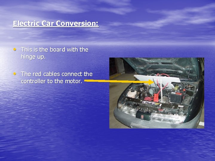 Electric Car Conversion: • This is the board with the hinge up. • The