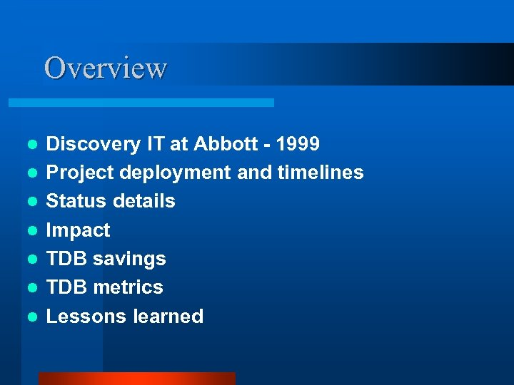 Overview l l l l Discovery IT at Abbott - 1999 Project deployment and