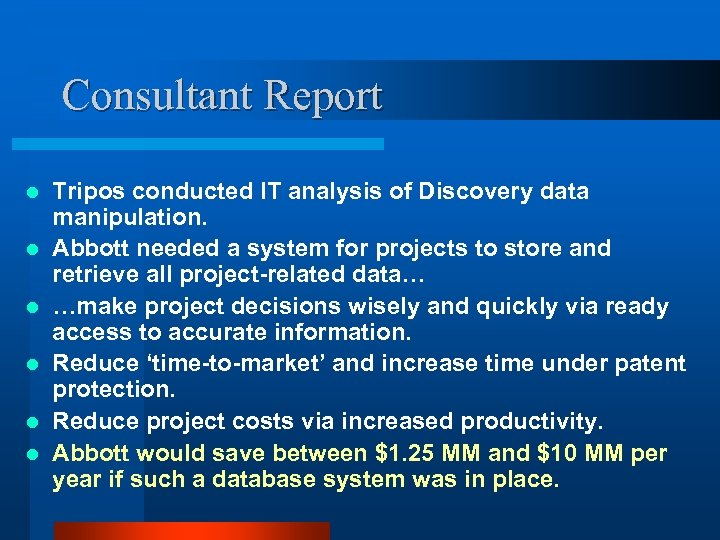 Consultant Report l l l Tripos conducted IT analysis of Discovery data manipulation. Abbott