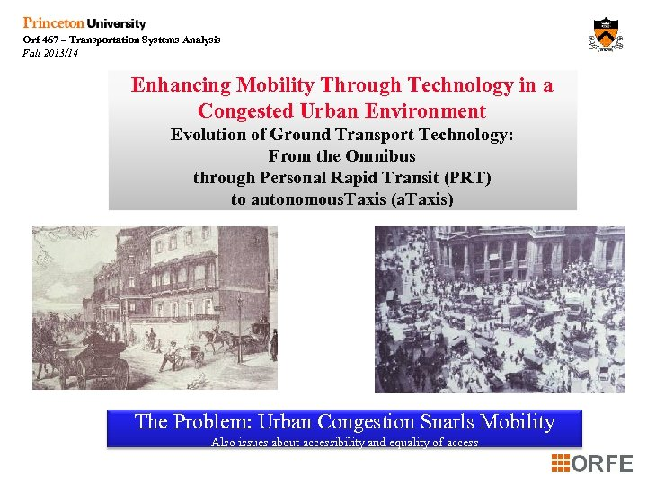 Orf 467 – Transportation Systems Analysis Fall 2013/14 Enhancing Mobility Through Technology in a