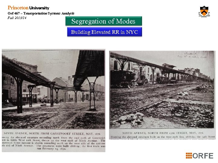 Orf 467 – Transportation Systems Analysis Fall 2013/14 Segregation of Modes Building Elevated RR